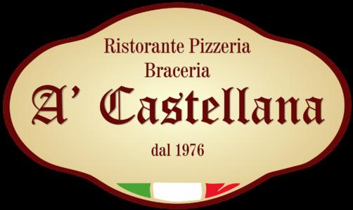 """Ristorante """"A' Castellana"""""""